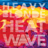 STREAMING: Welcome summer with Heavy Blonde's debut album 'Heatwave'