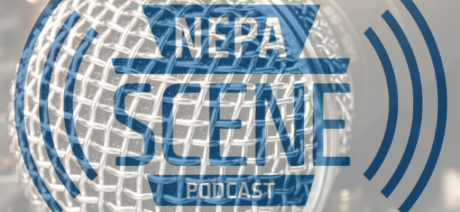 NEPA SCENE PODCAST: Introductions and starting fresh in Wilkes-Barre