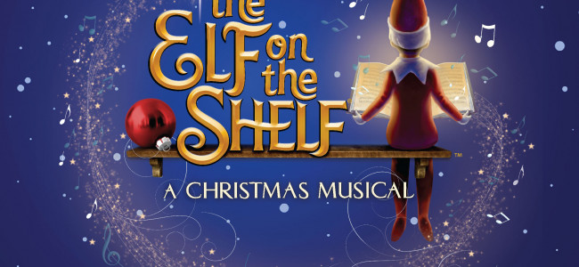 'Elf on the Shelf: A Christmas Musical' visits F.M. Kirby Center in Wilkes-Barre on Dec. 12