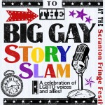 Big Gay StorySlam Scranton Fringe