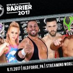 Break the Barrier 2017 indie wrestling festival GSW Arena Old Forge