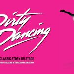 Dirty Dancing The Classic Story on Stage FM Kirby Center Wilkes-Barre